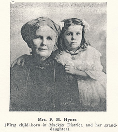 Kate Hynes (nee Ready) was the first white child born in the Mackay district